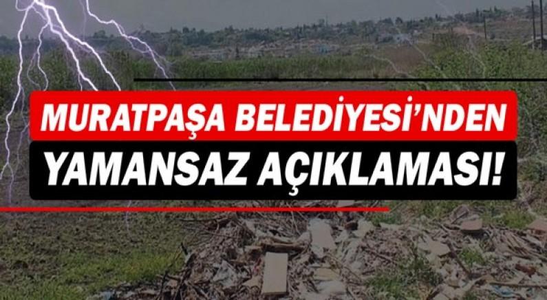 Muratpaşa Belediyesi'nden Yamansaz açıklaması!