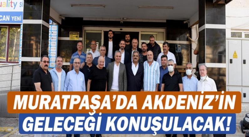 Muratpaşa'da Akdeniz'in geleceği konuşulacak!