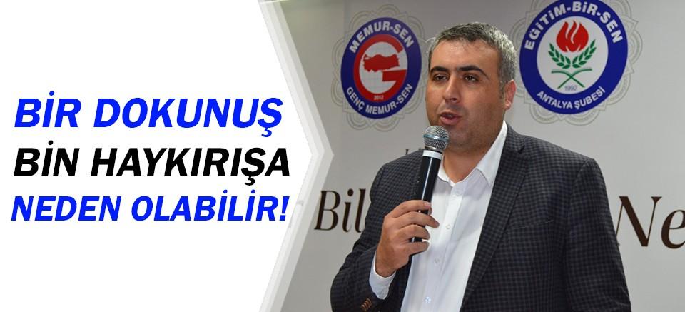 Mustafa Çoban: 'Bir dokunuş bin haykırışa sebep olabilir'