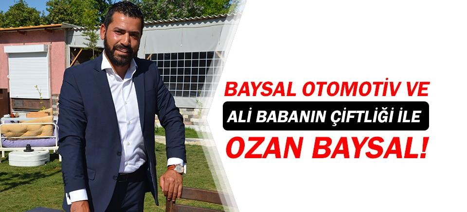 Önce Baysal Otomotiv, şimdi de Ali Babanın Çiftliği ile Ozan Baysal karşınızda!