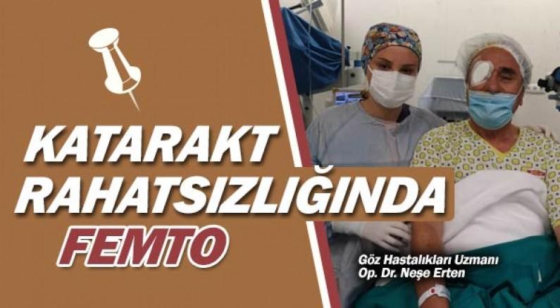 Op. Dr. Neşe Erten, ''femto'' katarakt tedavisinin başarısından söz etti.