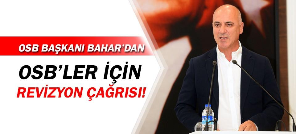 OSB Başkanı Ali Bahar'dan revizyon çağrısı