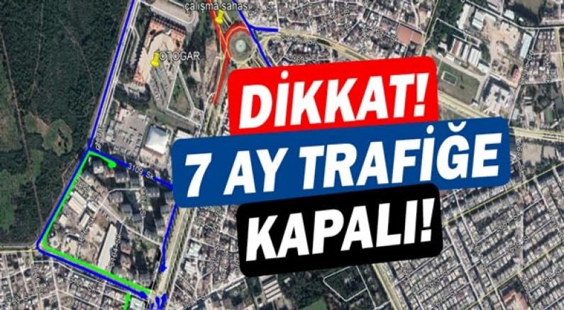 Otogar Kavşağı 7 ay trafiğe kapalı olacak