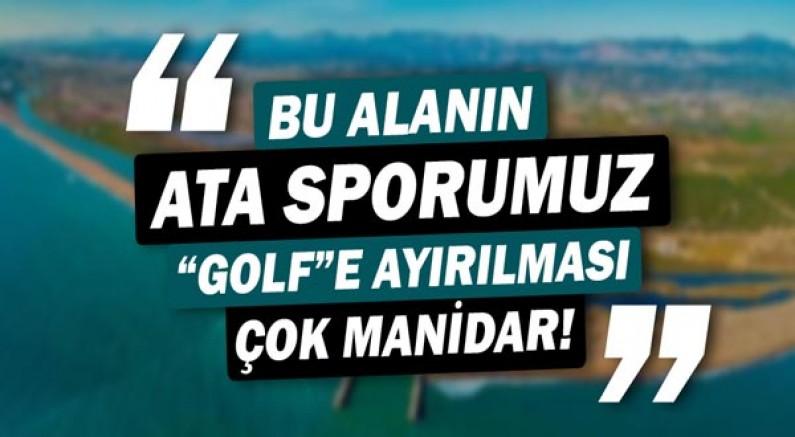Özer: Bu alanın 658 yıllık ata sporumuz 'golfe' ayrılması çok manidar!