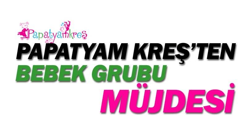 Papatyam Kreş'ten 18-24 aylık bebek grubu müjdesi.