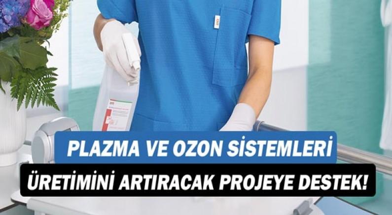 Plazma ve ozon sistemleri üretimini artıracak projeye destek!