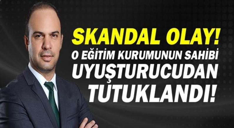 Skandal! Antalya'da Eğitim Kurumu Sahibi uyuşturucudan tutuklandı!
