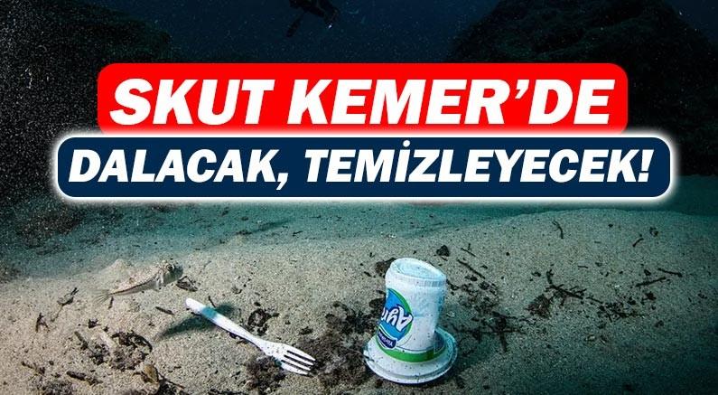 SKUT'tan Kemer'e deniz dibi temizliği!