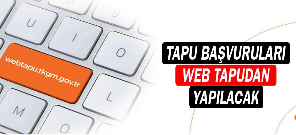 Tapu başvuruları web tapudan yapılacak