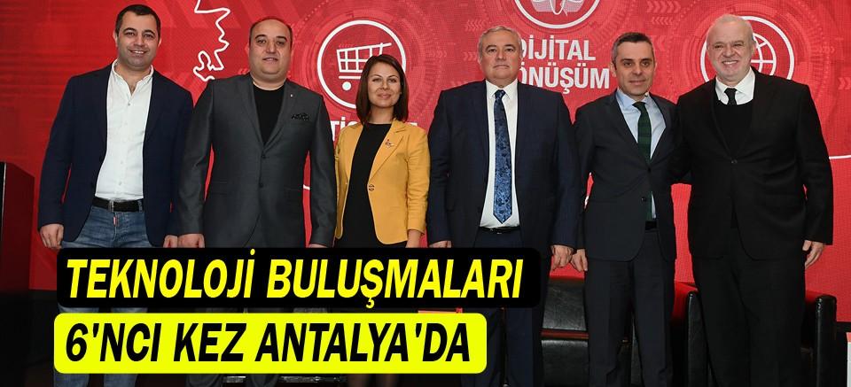 Teknoloji Buluşmaları 6'ncı kez Antalya'da
