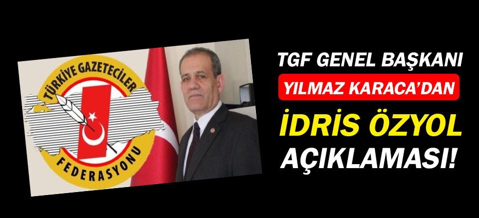 TGF Genel Başkanı Karaca'dan İdris Özyol açıklaması...