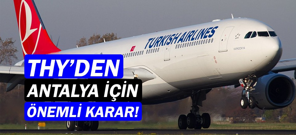THY, Antalya'dan yurt dışına 3 yeni sefer başlatıyor!