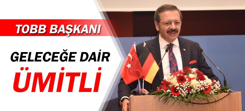 TOBB Başkanı Hisarcıklıoğlu: Bu büyüme, ümitleri artırıyor