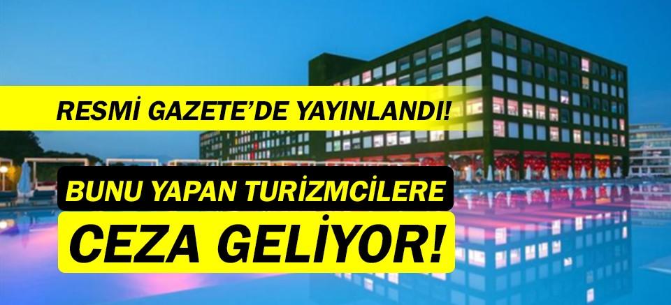 Turizmciler dikkat! Resmi Gazete'de yayınlandı...