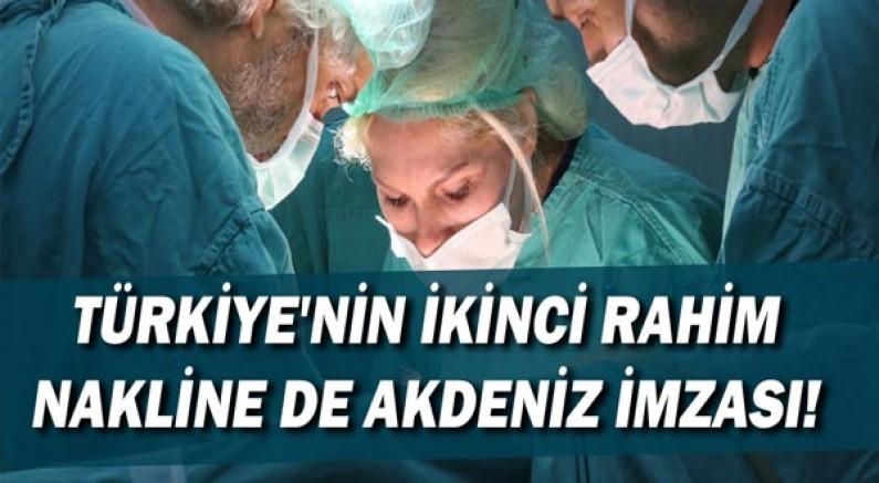 Türkiye'nin ikinci rahim nakline de Akdeniz imzası