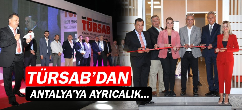 TÜRSAB'dan Antalya'ya ayrıcalık!