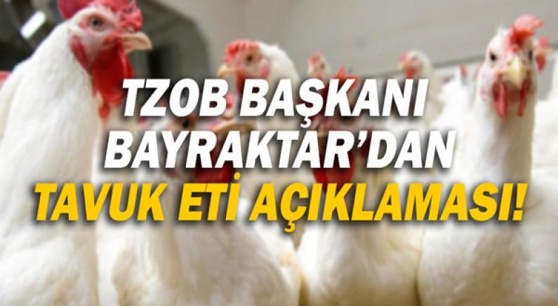 """TZOB Genel Başkanı Bayraktar: """"Tavuk eti üreticisi artan girdi maliyetlerini karşılayamıyor"""""""