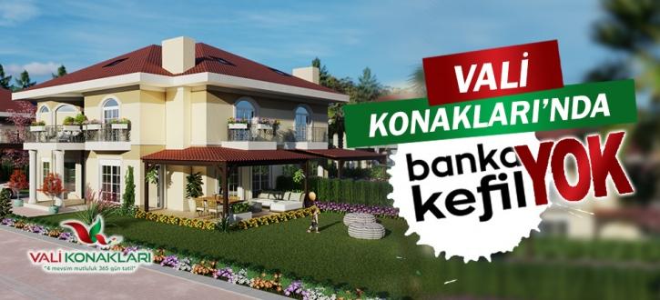 Vali Konakları'nda banka yok, kefil yok!