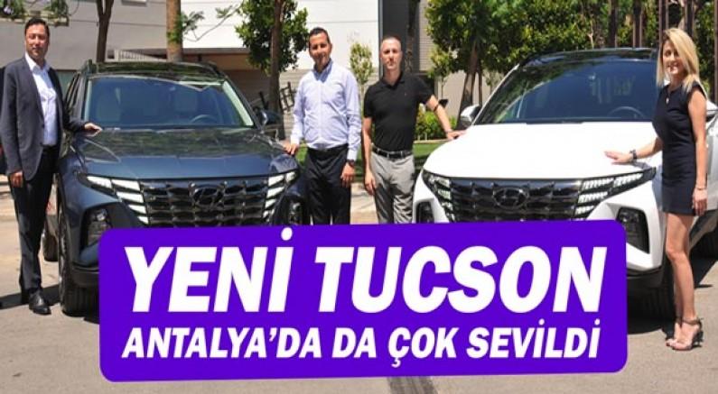Yeni TUCSON Antalya'da da çok sevildi