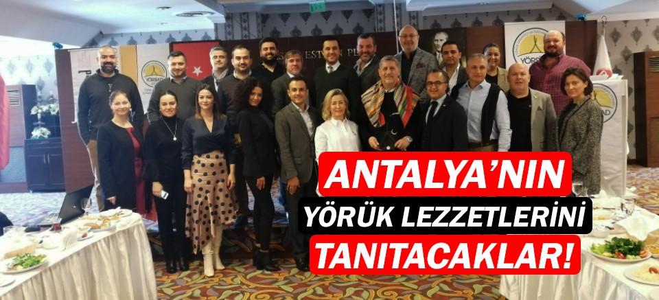 YÖRSİAD, Antalya'nın yörük lezzetlerini tanıtacak!