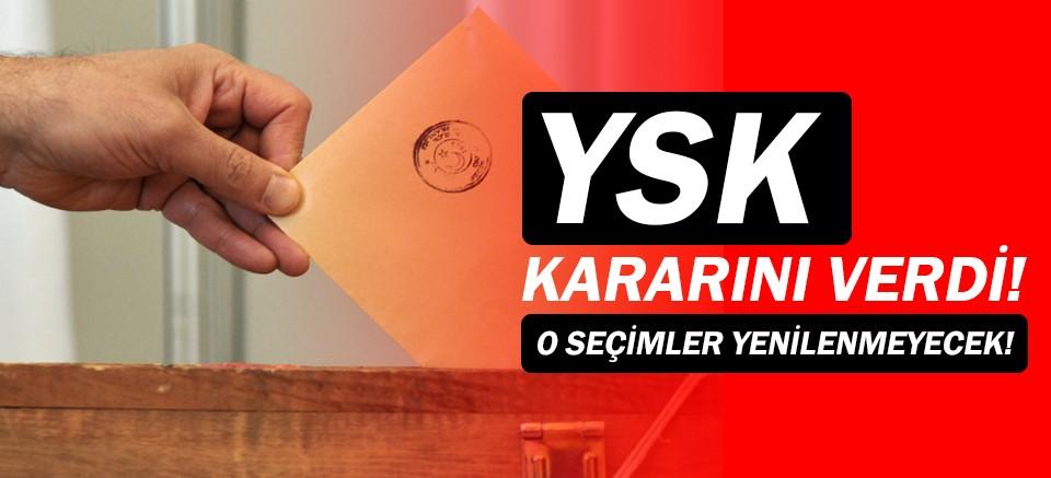YSK, seçimlerin tekrarlanması talebini reddetti!